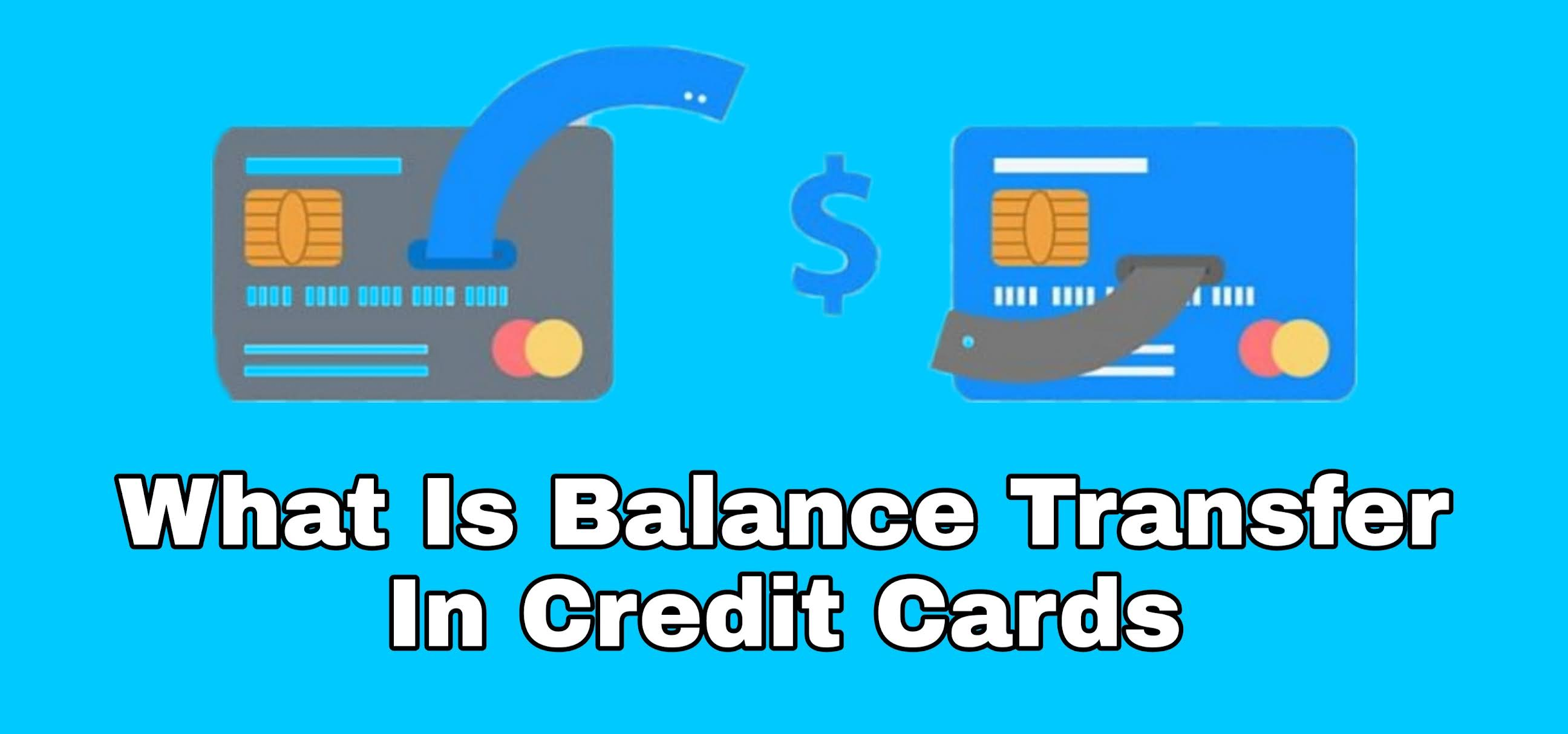 What Is Balance Transfer In Credit Cards