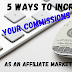 5 Ways To Increase Your Commissions As An Affiliate Marketer