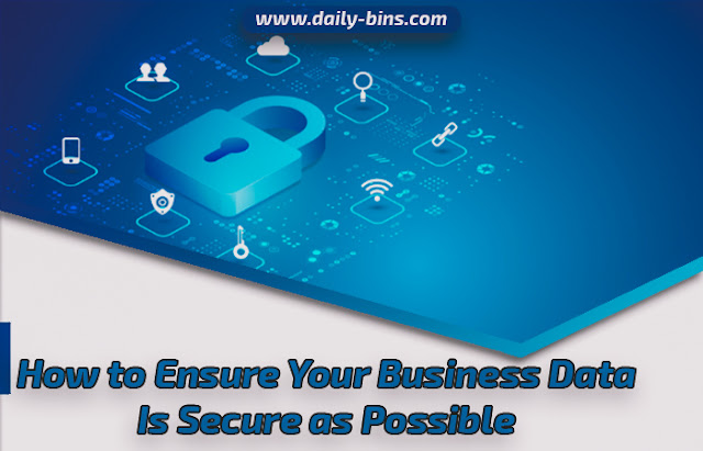 كيفية التأكد من أن بيانات عملك آمنة قدر الإمكان