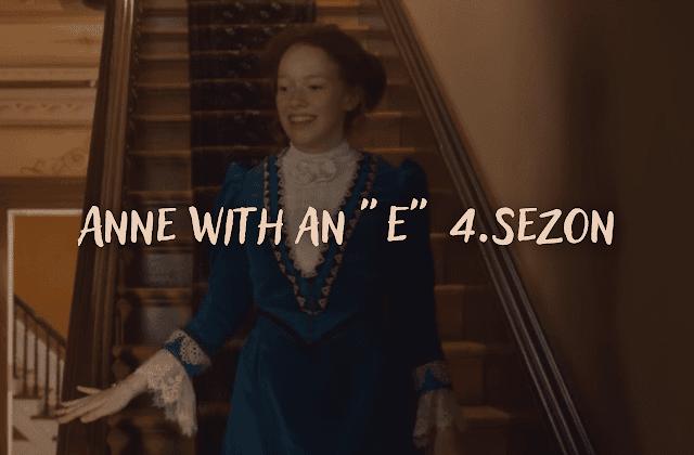 Anne with an E 4. Sezon Ne Zaman, Konusu,Bizi Neler Bekliyor