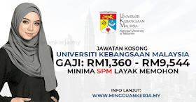 Jawatan Kosong UKM ~ Gaji RM1,360 - RM9,544 ~ Minima SPM Layak Memohon