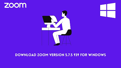 Download Zoom Version 5.7.5 939 For Windows