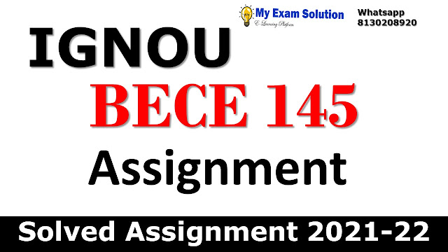 BECE 145 Solved Assignment 2021-22