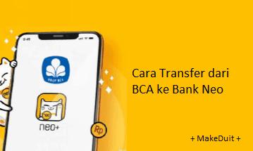Transfer dari BCA ke Bank Neo: Cara dan Biaya
