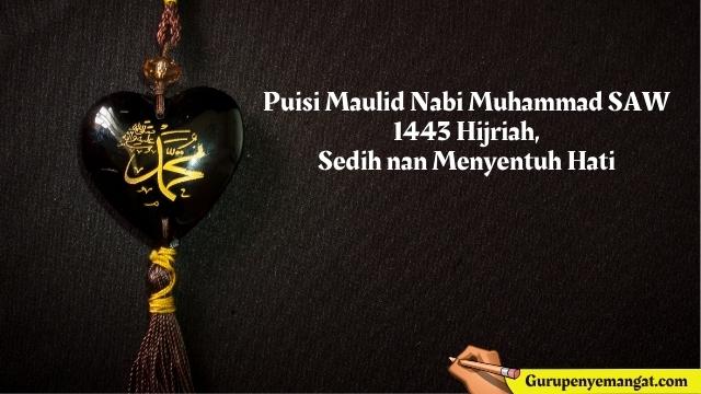 Puisi Maulid Nabi Muhammad SAW 1443 Hijriah, Sedih nan Menyentuh Hati