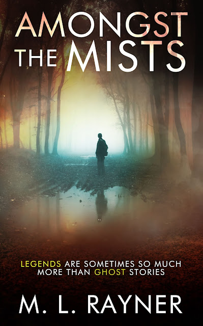 [Blog Tour] 'Amongst The Mists' By M.L Rayner #GhostStory