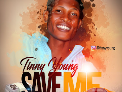 DOWNLOAD MUSIC: Tinny Young - Save Me