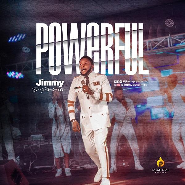 [Music + Video] Powerful – Jimmy D Psalmist