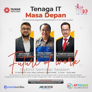 "Hybrid Seminar ""Future of Work: Tenaga IT Masa Depan"" - 21 Okt 2021"