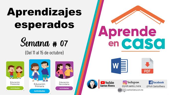 Aprendizajes Esperados Semana # 7 (del 11 al 15 de octubre de 2021) de Aprende en Casa