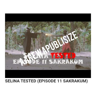 [Video series] Download Full Episode 11 of Selina Tested - #Arewapublisize