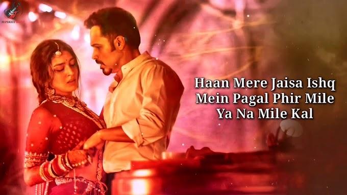 कुट्टी मोहब्बत Kutti Mohabbat Lyrics in Hindi -  Emraan Hashmi, Yukti Thareja | Jubin Nautiyal
