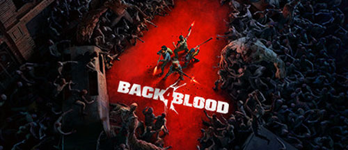 New Games: BACK 4 BLOOD (PC, PS4, PS5, Xbox One/Series X)