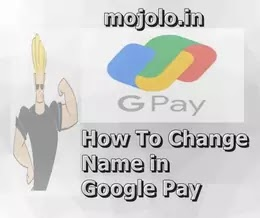 How To Change Name in Google Pay
