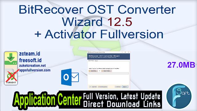 BitRecover OST Converter Wizard 12.5 + Activator Fullversion