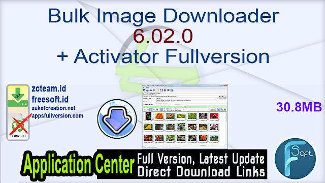 Bulk Image Downloader 6.02.0 + Activator Fullversion
