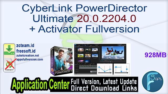 CyberLink PowerDirector Ultimate 20.0.2204.0 + Activator Fullversion