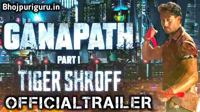 Ganapath Part 1 Movie Release Date | Cast & Crew, Budget, Review - Bhojpuri Guru
