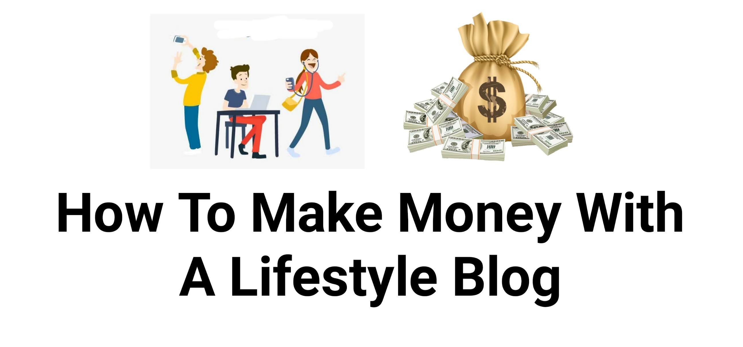 How To Make Money With A Lifestyle Blog