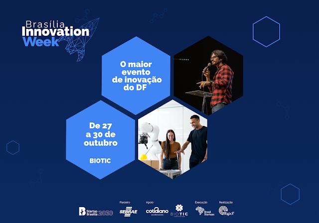 Brasília Innovation Week promete aquecer ambiente de negócios inovadores no DF
