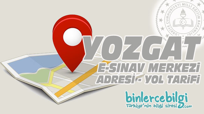 Yozgat e-sınav merkezi adresi, Yozgat ehliyet sınav merkezi nerede? Yozgat e sınav merkezine nasıl gidilir?
