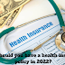 Why should you have a health insurance policy in 2022?