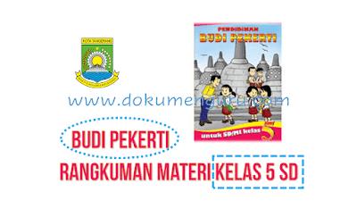 Rangkuman Materi Budi Pekerti Kelas 5 SD Lengkap