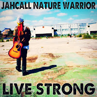 Jahcall Nature Warrior - Live Strong