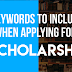 Keywords to Include When Applying for Scholarships