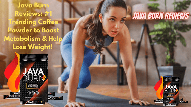 Java Burn Reviews: #1 popular coffee powder to boost metabolism and help lose weight!