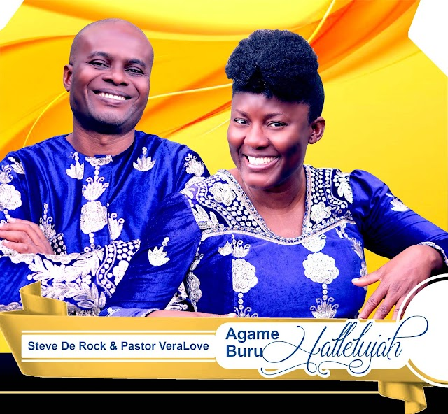 [Music + Video] Agame Buru Hallelujah - Steve De Rock & Pastor VeraLove