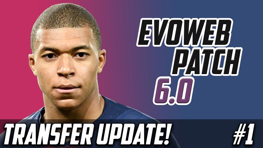 Summer Transfer Update For EvoWeb Patch 6.0 For eFootball PES 2021