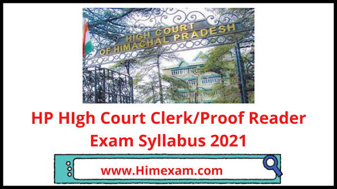 HP HIgh Court Clerk/Proof Reader Exam Syllabus 2021