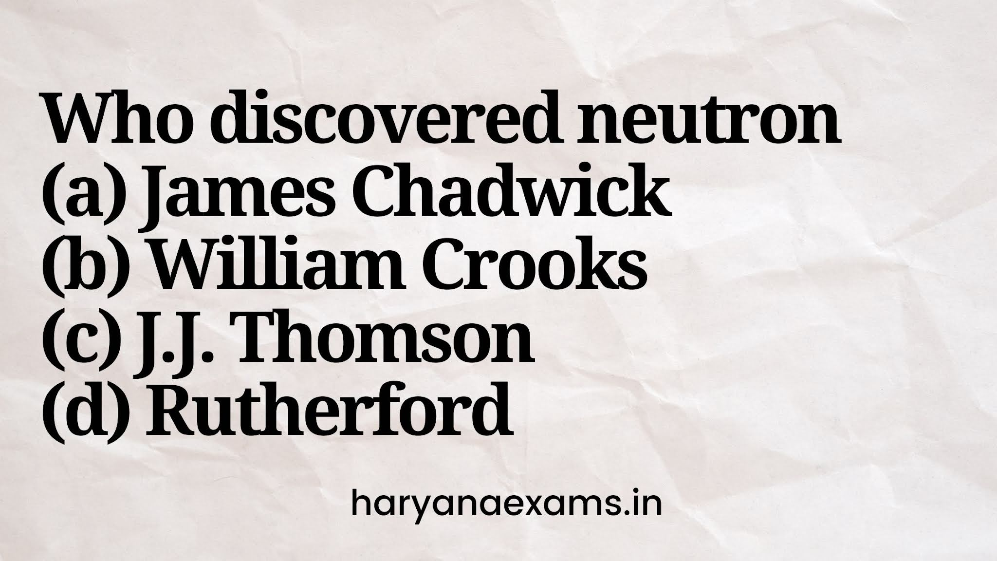 James Chadwick discovered neutron