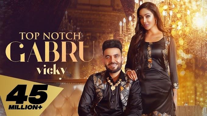 टॉप नौच गबरू Top Notch Gabru Lyrics in Hindi – Vicky