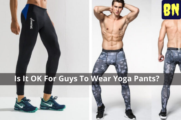 Is It OK For Guys To Wear Yoga Pants?