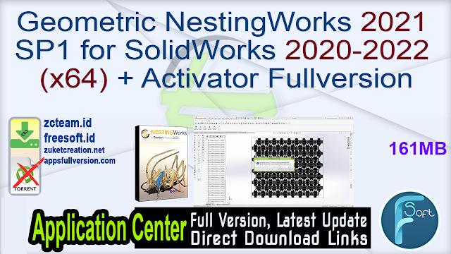 Geometric NestingWorks 2021 SP1 for SolidWorks 2020-2022 (x64) + Activator Fullversion