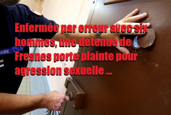 Enfermée par erreur avec six hommes, une détenue de Fresnes porte plainte pour agression sexuelle