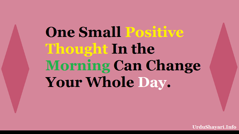 Positive Thought for Morning, Change your day
