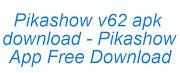 pikashow v62 apk download - Pikashow App