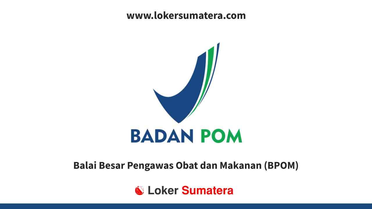 Balai Besar Pengawas Obat dan Makanan (BPOM) Pekanbaru
