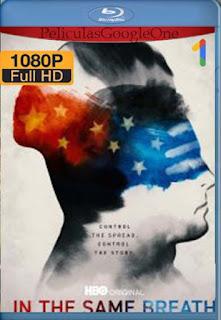In The Same Breath: ¿qué es verdad y qué es mentira? (2021)[1080p Web-DL] [Latino-Inglés][Google Drive] chapelHD