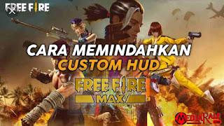 Cara Memindahkan Custom HUD FF Original ke FF MAX