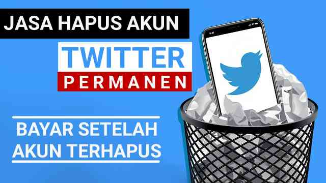 jasa hapus akun twitter permanen, jasa hapus akun twitter murah, jasa hapus akun twitter aman terpercaya, cara hapus akun twitter, jasa hapus akun twitter