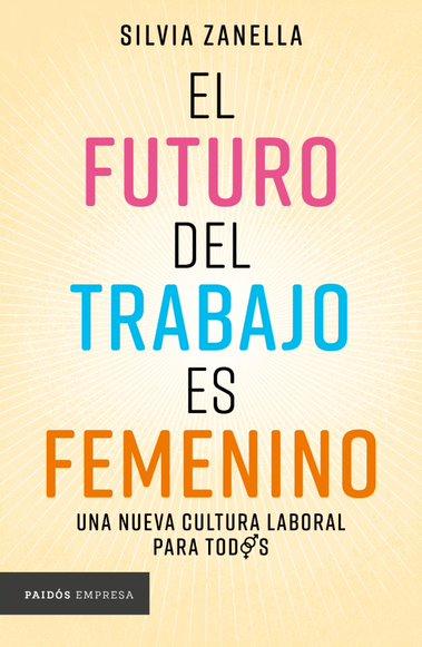 El futuro del trabajo es femenino.