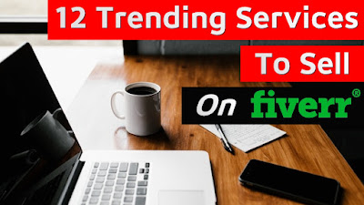 12 Best Fiverr Gigs To Sell In 2021