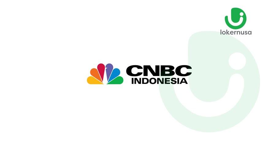 Lowongan Kerja CNBC Indonesia