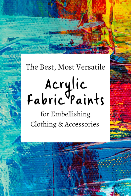 The Best, Most Versatile Acrylic Fabric Paints for Embellishing Clothing & Accessories