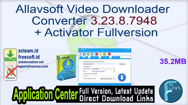 Allavsoft Video Downloader Converter 3.23.8.7948 + Activator Fullversion