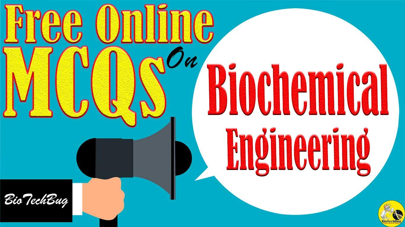 Biochemical Engineering MCQs